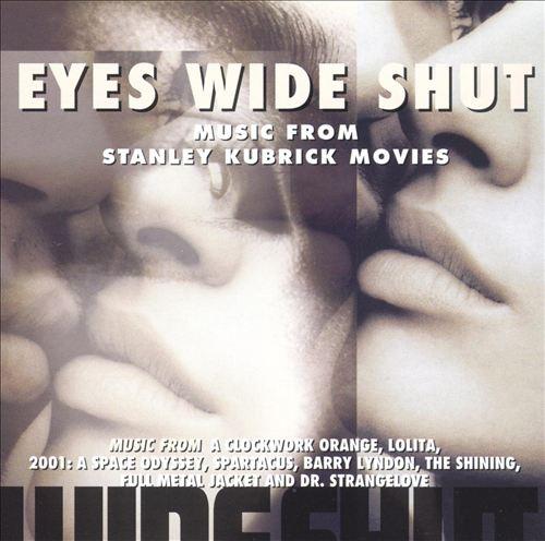 Eyes Wide Shut: Music from Stanley Kubrick Movies