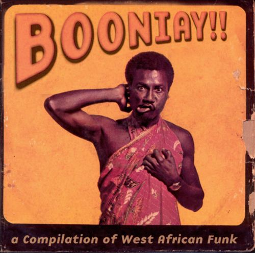 Booniay!!: A Compilation of West African Funk