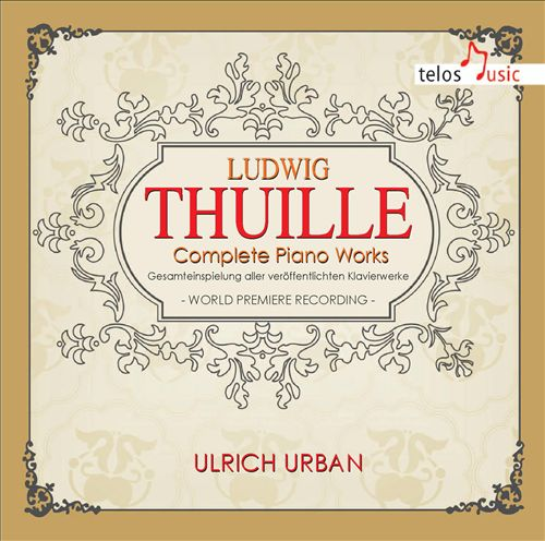 Ludwig Thuille: Complete Piano Works