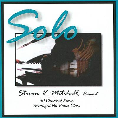 Solo, 30 Classical Pieces arranged for Ballet Class