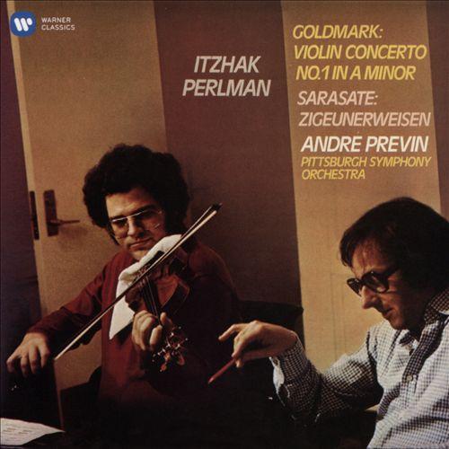 Goldmark: Violin Concerto No. 1 in A minor; Sarasate: Zigeunerweisen
