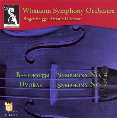 Beethoven: Symphony No. 4; Dvorák: Symphony No. 7