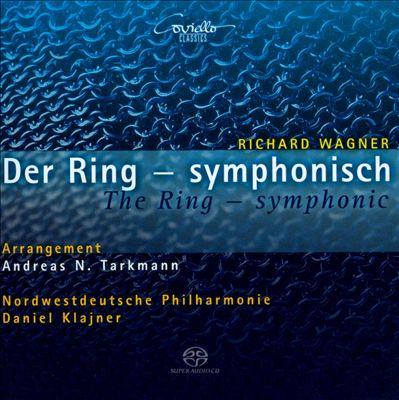 Richard Wagner: Der Ring - Symphonisch