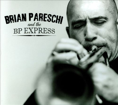 Brian Pareschi And The BP Express