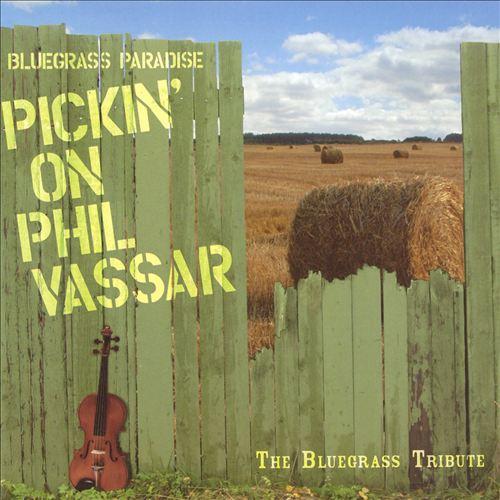 Bluegrass Paradise: Pickin on Phil Vassar