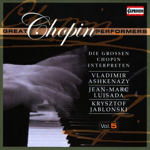 Great Chopin Performers, Vol. 5: Ashkenazy, Luisada & Jablonski