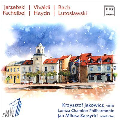 Jarzebski, Vivaldi, Bach, Pachelbel, Haydn, Lutoslawski