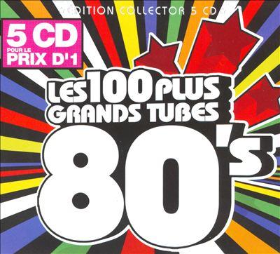 Les 100 Plus Grands Tubes 80's