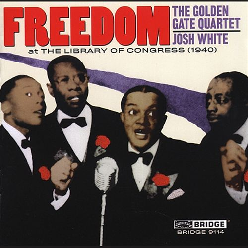 Freedom: The Golden Gate Quartet & Josh White at the Library of Congress