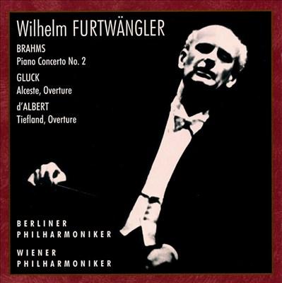 Brahms: Piano Concerto No. 2; Christoph Willibard Gluck: Alceste Overture; Eugen d'Albert: Tiefland Overture