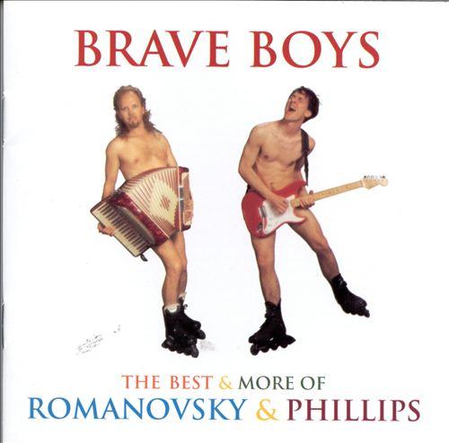 Brave Boys: The Best & More of Romanovsky & Phillips