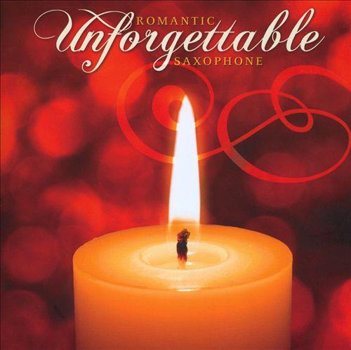 Unforgettable: Romantic Saxophone