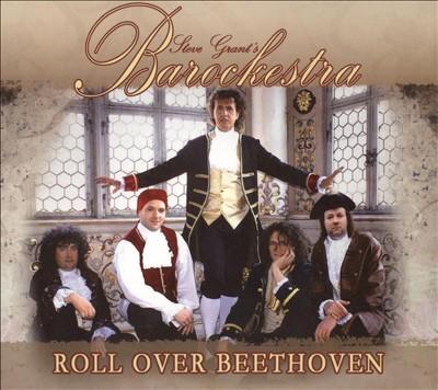 Steve Grant's Barockestra: Roll Over Beethoven