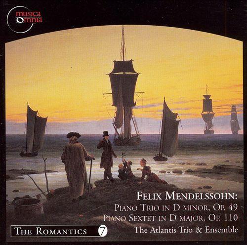 Mendelssohn: Piano Trio Op. 49: Piano Sextet, Op. 111