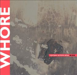 Whore: Various Artists Play Wire