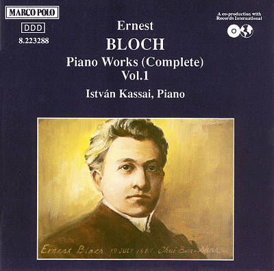 Bloch: Complete Piano Works, Vol.1