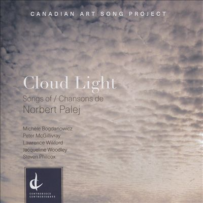 Cloud Light: Songs of/Chansons de Norbert Palej