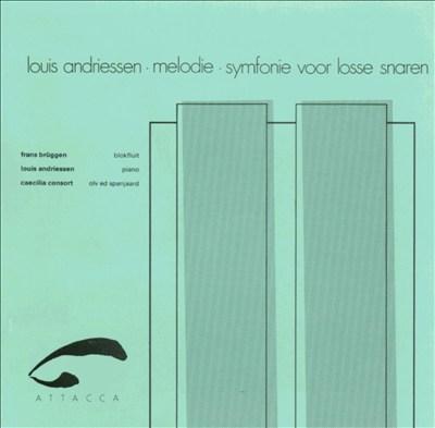 Louis Andriessen: Melodie; Symfonie voor Losse Snaren