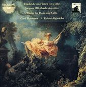 Friedrich von Flotow, Jacques Offenbach: Works for Piano and Cello