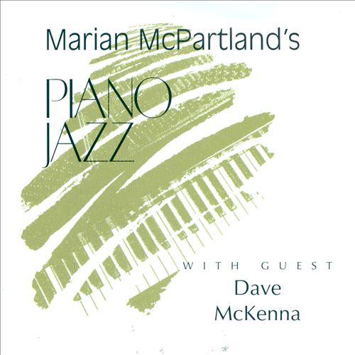 Marian McPartland's Piano Jazz with Guest Dave McKenna