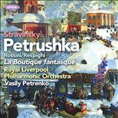 Stravinsky: Petrushka; Rossini/Respighi: La Boutique fantasque