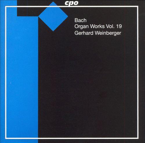 Bach: Organ Works, Vol. 19
