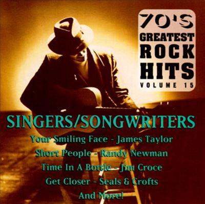 Seventies Greatest Rock Hits, Vol. 15: Singers/Songwriters