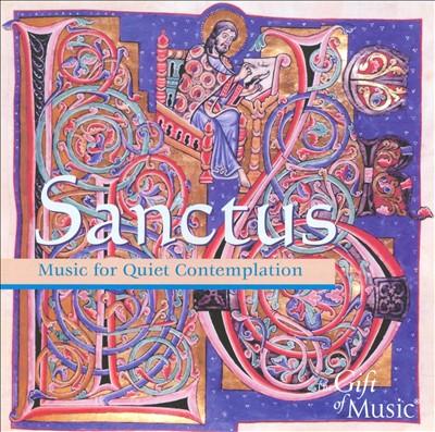 Sanctus: Music for Quiet Contemplation
