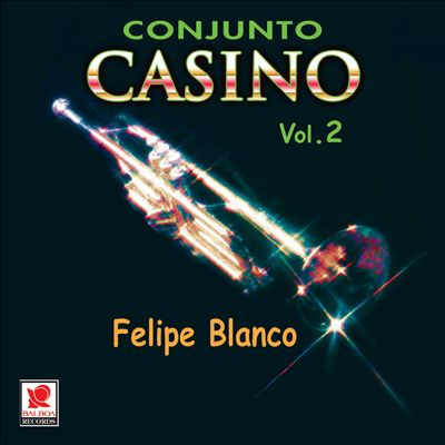 Conjunto Casino, Vol. 2: Felipe Blanco