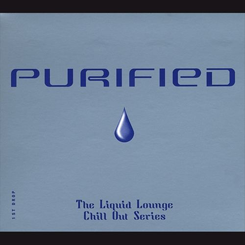 Purified: The Liquid Lounge Chill Out Series, Vol. 2