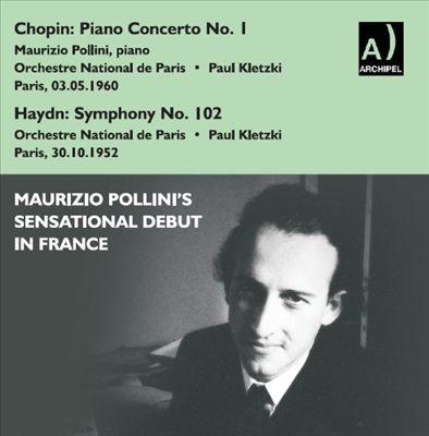 Chopin: Piano Concerto No. 1; Haydn: Symphony No. 102