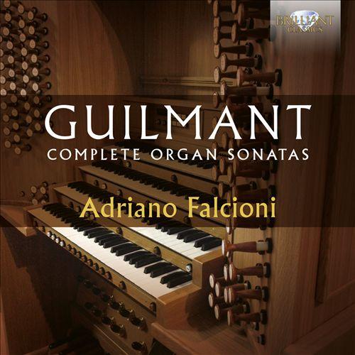Guilmant: Complete Organ Sonatas