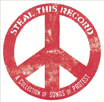 Steal This Record: A Collection of Songs of Protest