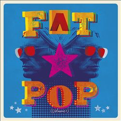 Fat Pop, Vol.1