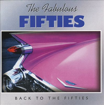 The Fabulous Fifties: Back To The Fifties [BMG]