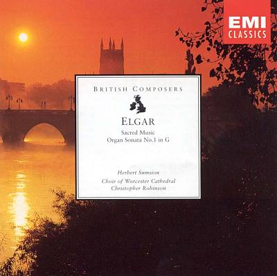 Elgar: Sacred Music; Organ Sonata No. 1