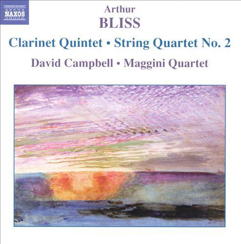 Arthur Bliss: Clarinet Quintet; String Quartet No. 2