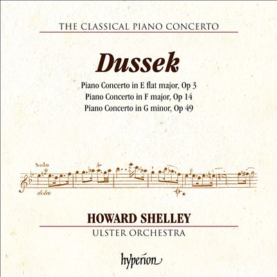 The Classical Piano Concerto, Vol. 5: Dussek - Op. 3, Op. 14, Op .49