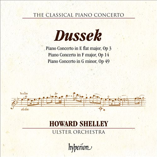The Classical Piano Concerto, Vol. 5: Dussek - Op. 3, Op. 14, Op .49