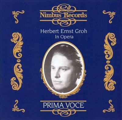 Prima Voce: Herbert Ernst Groh in Opera