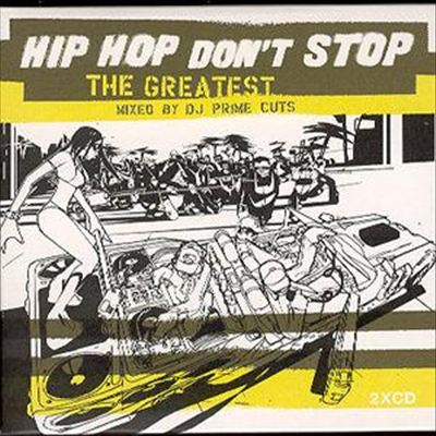 Hip Hop Don't Stop (Greatest)