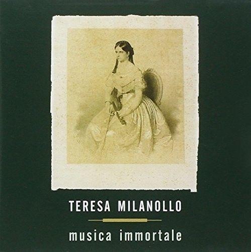 Teresa Milanollo: Musica Immortale