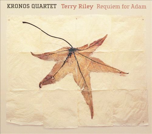 Terry Riley: Requiem for Adam