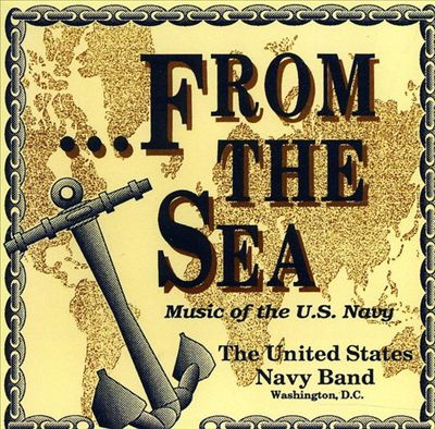 From the Sea: Music of the US Navy