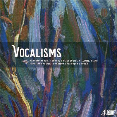 Vocalisms: Songs of Crozier, Harbison, Primosch, Rorem