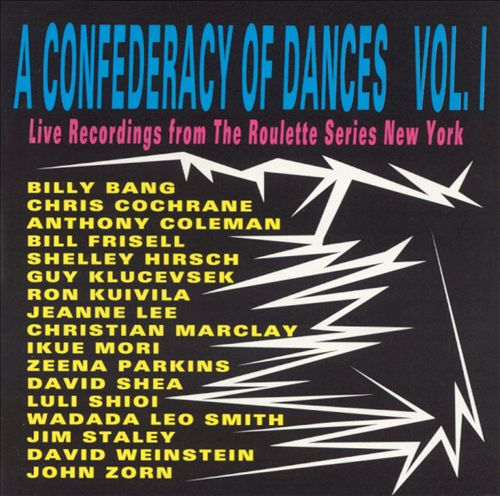 A Confederacy of Dances, Vol. 1: Live Recordings From The Roulette Series