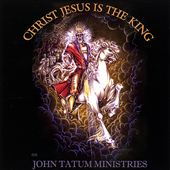 Christ Jesus Is the King
