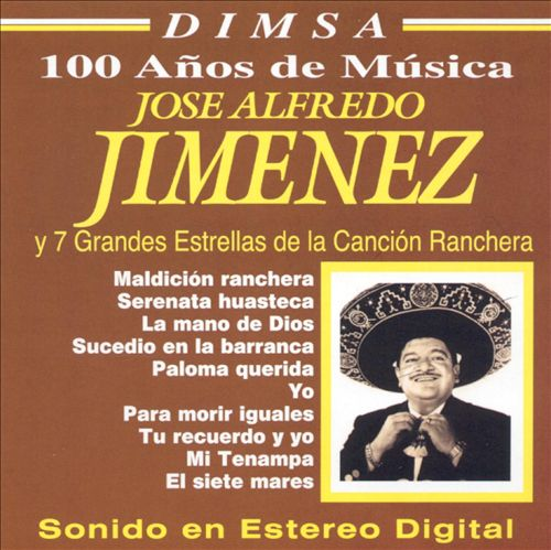 Jose Alfredo Jimenez y Siete Grandes Estrellas de la Canción Ranchera