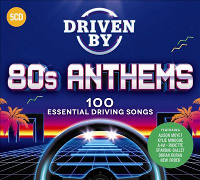 Driven By 80s Anthems