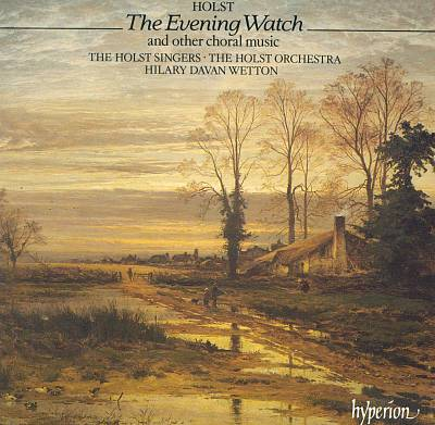 Holst: Evening Watch and Other Choral Music